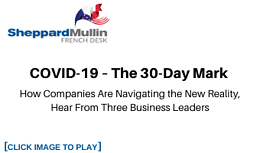 COVID-19 – The 30-Day Mark – How Companies Are Navigating the New Reality, Hear From Three Business Leaders