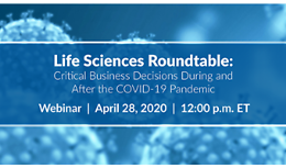 Life Sciences Roundtable: Critical Business Decisions During and After the COVID-19