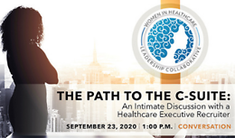 Women in Healthcare Leadership Collaborative: The Path to C-Suite
