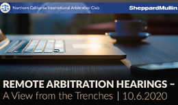 Remote Arbitration Hearings – A View from the Trenches