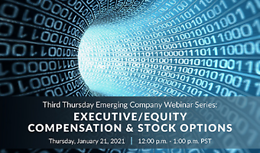 Third Thursday Emerging Company Webinar Series: Executive/Equity Compensation & Stock Options