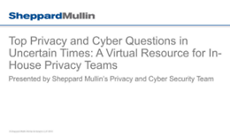 Top Privacy and Cyber Questions in Uncertain Times: A Virtual Resource for In-House Privacy Teams