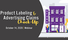 Product Labeling & Advertising Claims Check-Up Webinar