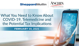 What You Need to Know About COVID-19, Telemedicine and the Potential Tax Implications